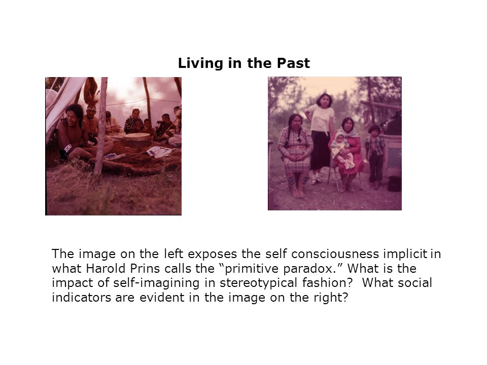 These concurrent photos depict images typically considered candid (image on the left) and posed. Are native people engaged in posing self-stereotyping.