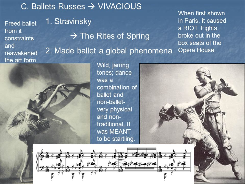 C. Ballets Russes  VIVACIOUS 1. Stravinsky  The Rites of Spring 2.