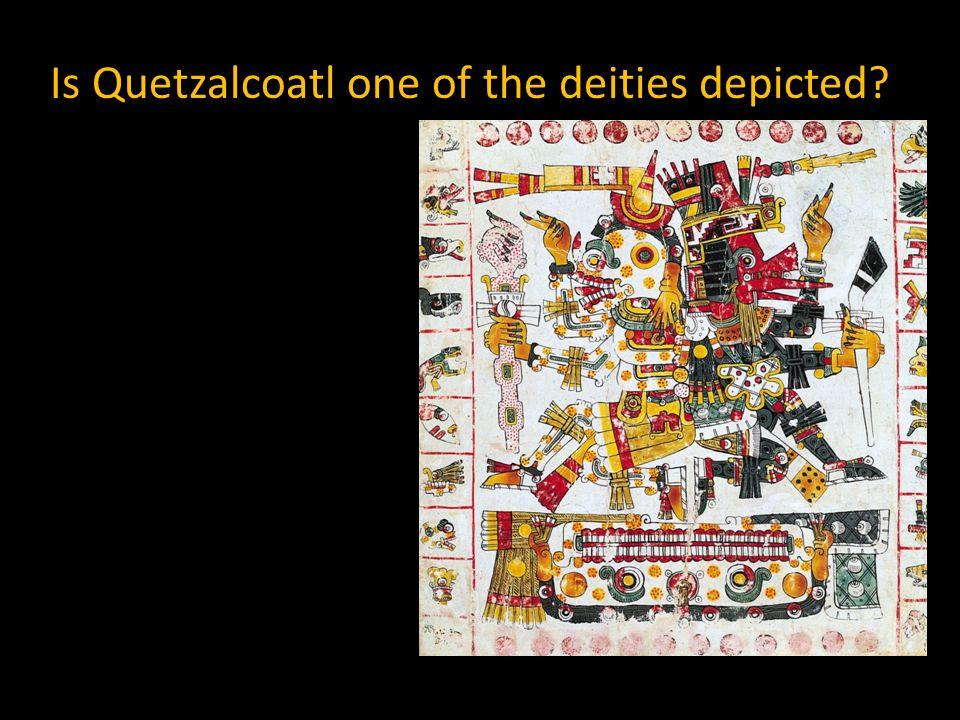 Is Quetzalcoatl one of the deities depicted?