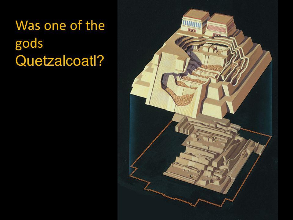 Was one of the gods Quetzalcoatl?