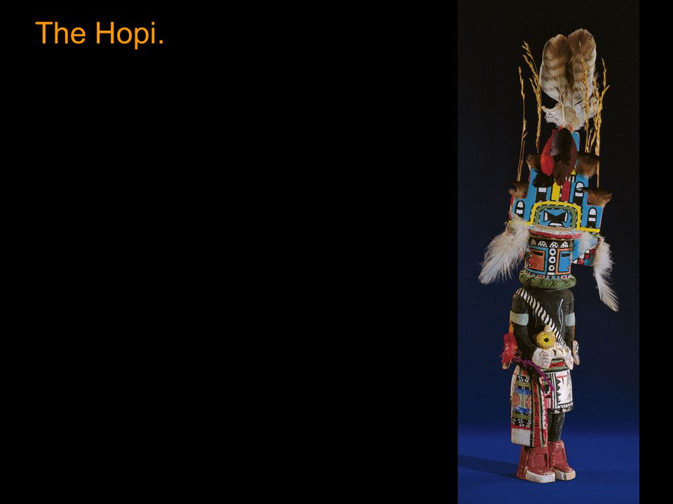 The Hopi.