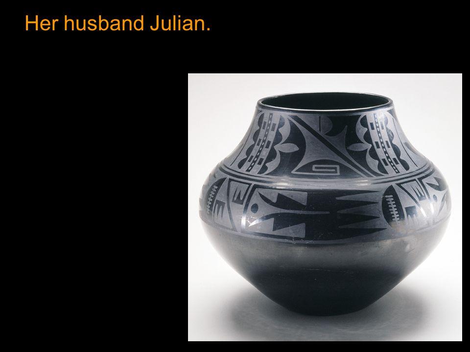 Her husband Julian.