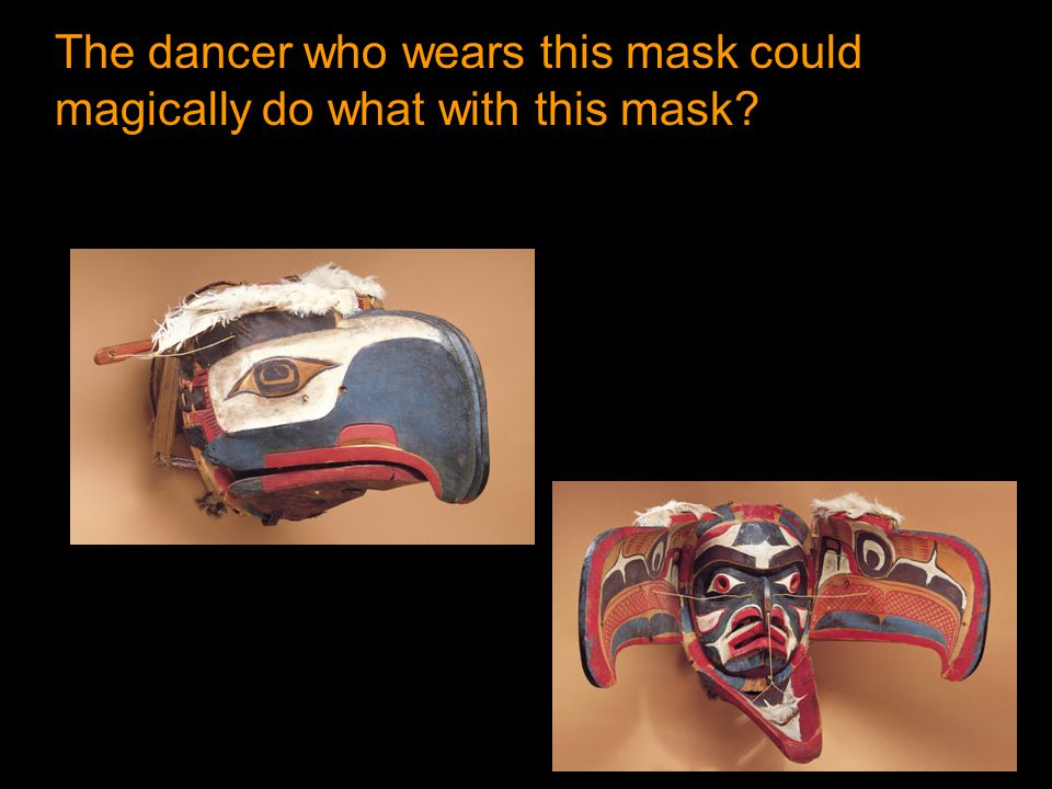 The dancer who wears this mask could magically do what with this mask