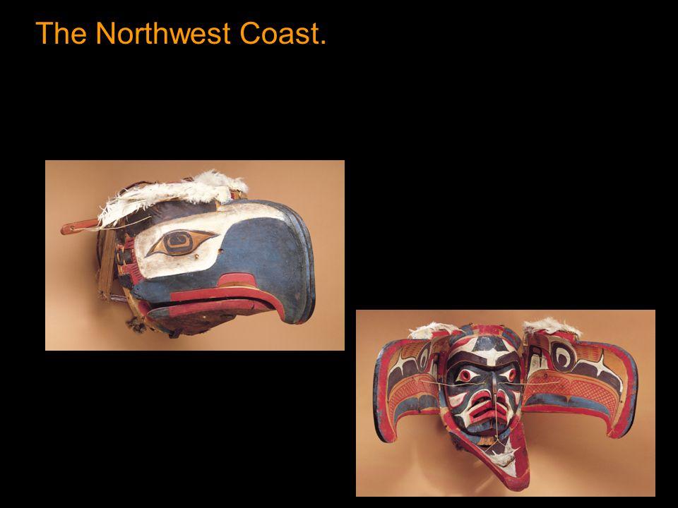 The Northwest Coast.