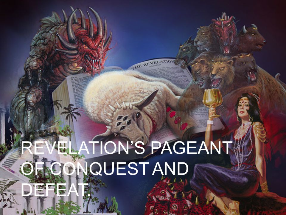REVELATION'S PAGEANT OF CONQUEST AND DEFEAT.