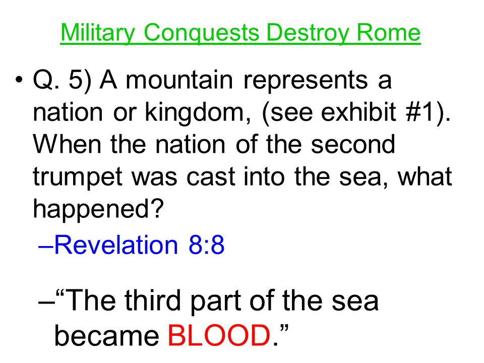 Q. 5) A mountain represents a nation or kingdom, (see exhibit #1). When the nation of the second trumpet was cast into the sea, what happened? –R–Reve