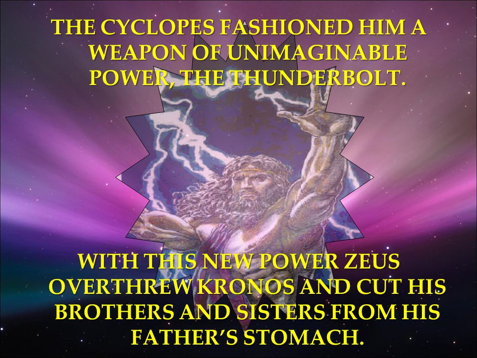THE CYCLOPES FASHIONED HIM A WEAPON OF UNIMAGINABLE POWER, THE THUNDERBOLT.