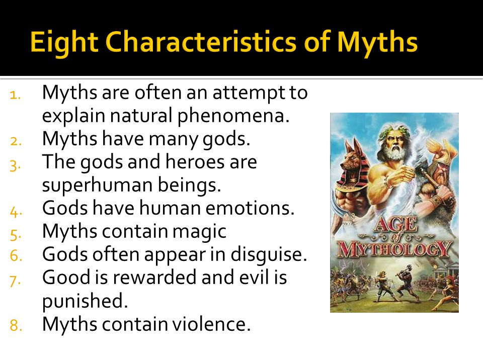 1. Myths are often an attempt to explain natural phenomena.
