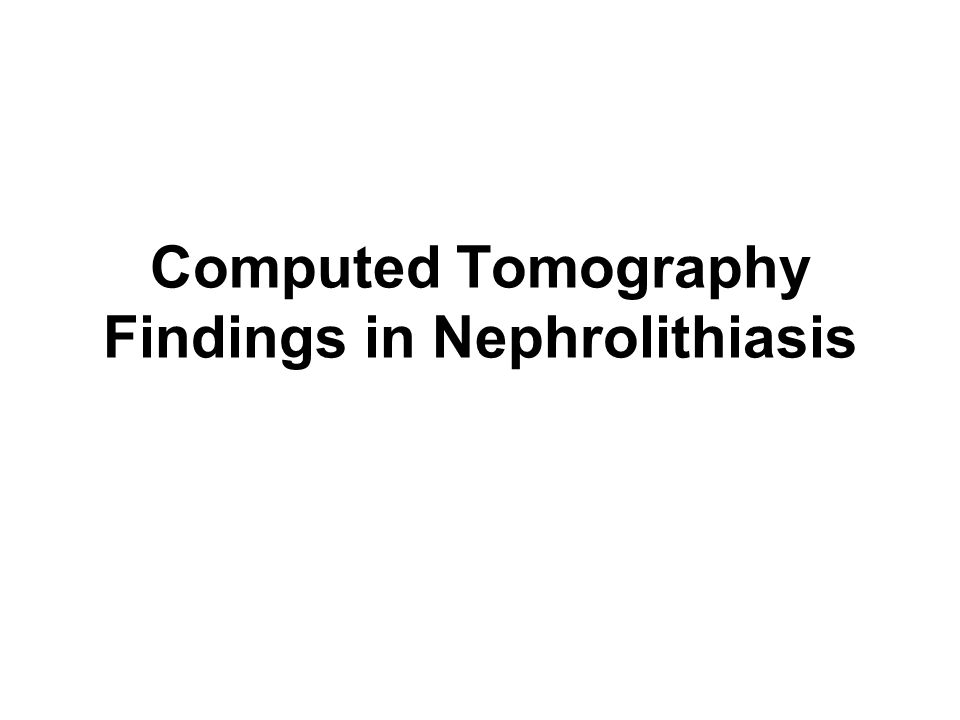 Computed Tomography Findings in Nephrolithiasis