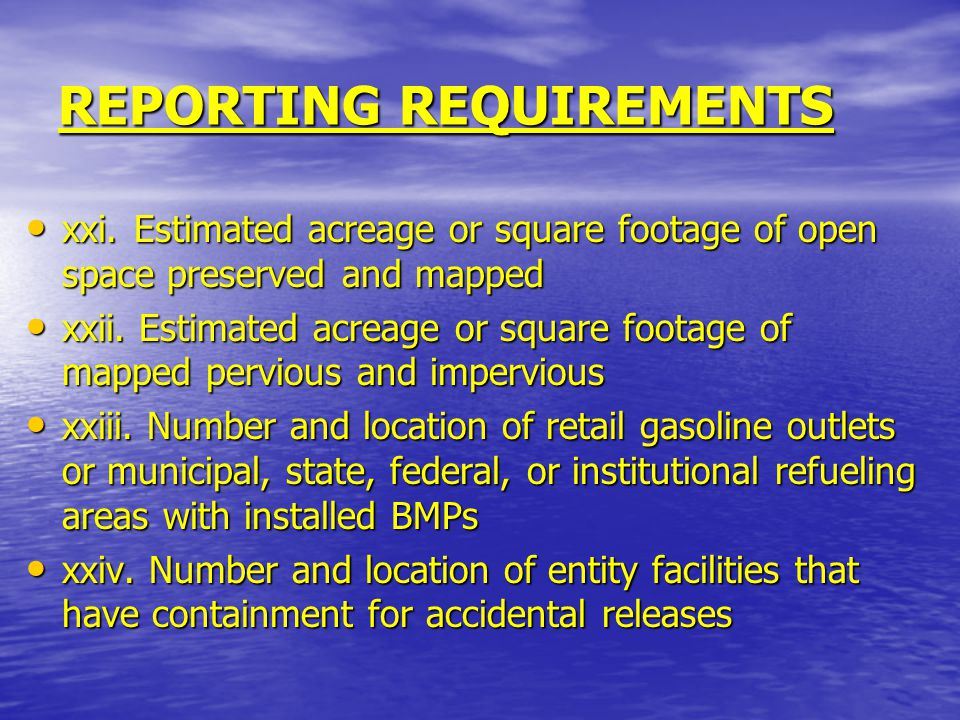 REPORTING REQUIREMENTS xxi. Estimated acreage or square footage of open space preserved and mapped xxi. Estimated acreage or square footage of open sp
