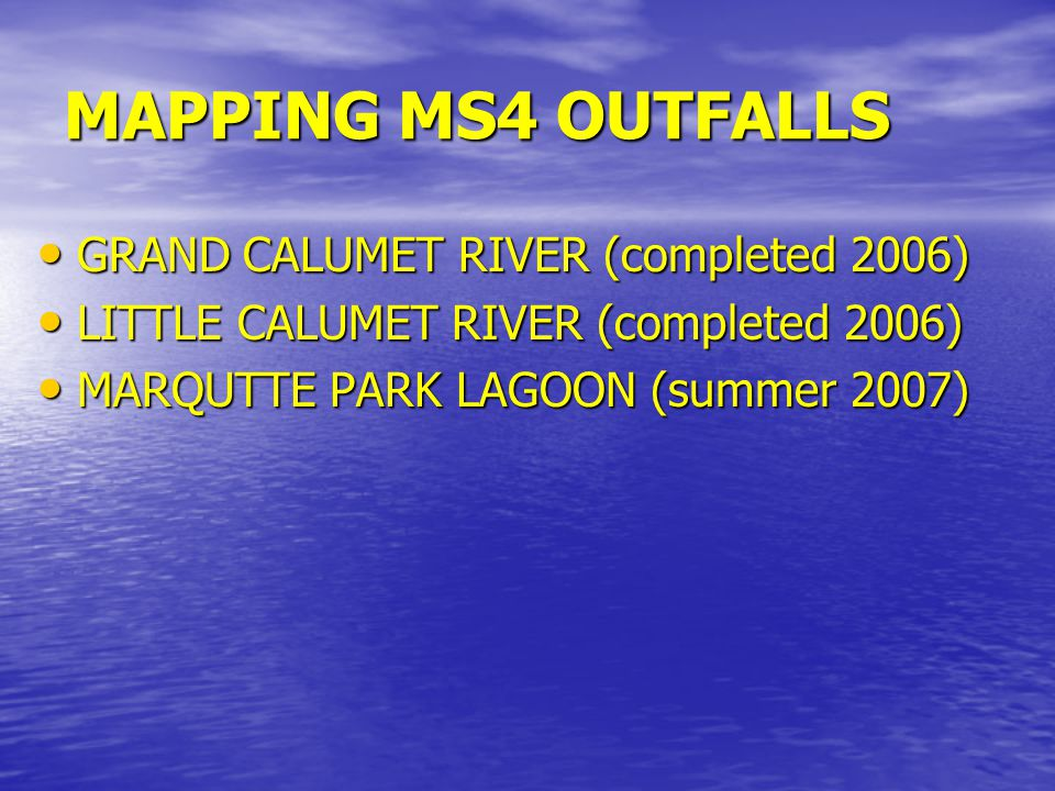MAPPING MS4 OUTFALLS GRAND CALUMET RIVER (completed 2006) GRAND CALUMET RIVER (completed 2006) LITTLE CALUMET RIVER (completed 2006) LITTLE CALUMET RI