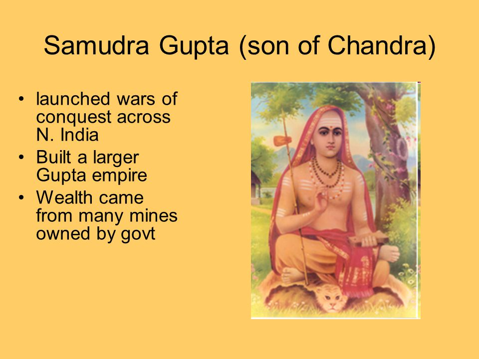 Chandra Gupta I ( reigned AD 320-c. 330), Pataliputra : Mauryan capital: magnificent palaces, temples, parks Path to Power –Increased the power and te