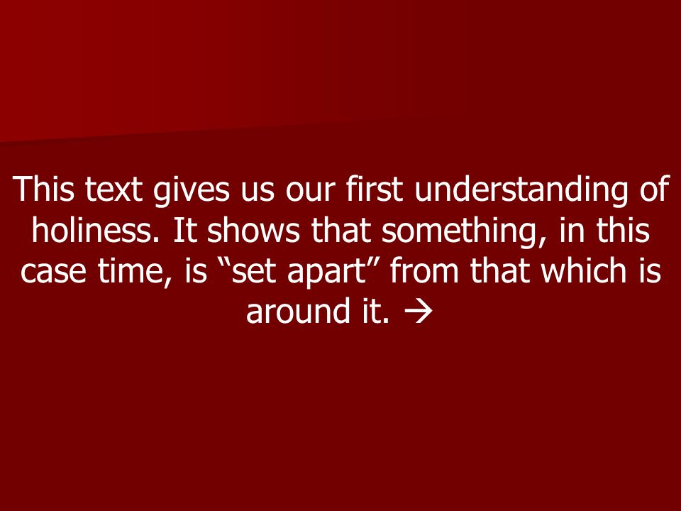 This text gives us our first understanding of holiness.