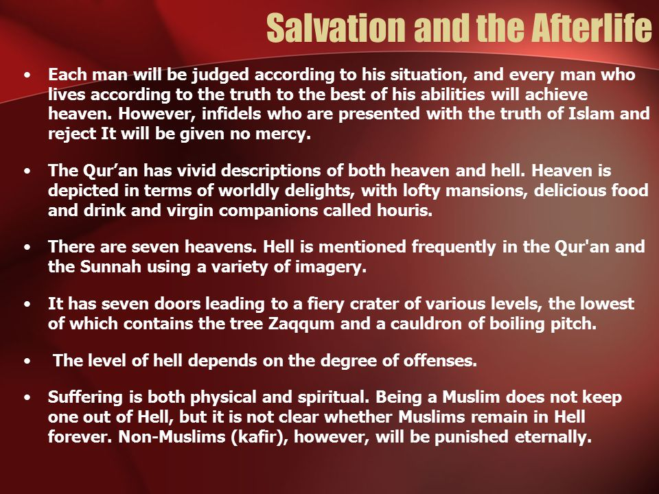 Salvation and the Afterlife Each man will be judged according to his situation, and every man who lives according to the truth to the best of his abil