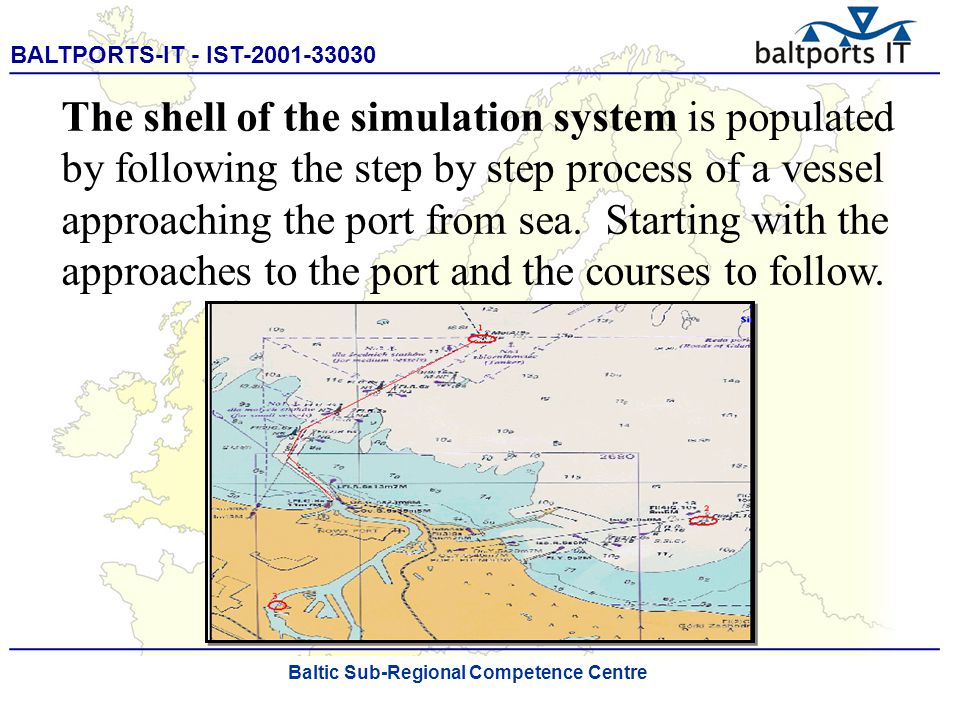 BALTPORTS-IT - IST-2001-33030 ____________________________________________________ The Port Process Simulator Following this sequence, the vessel engages pilots, tugs, manoeuvres, moores, discharges and/or loads cargoes and leaves.
