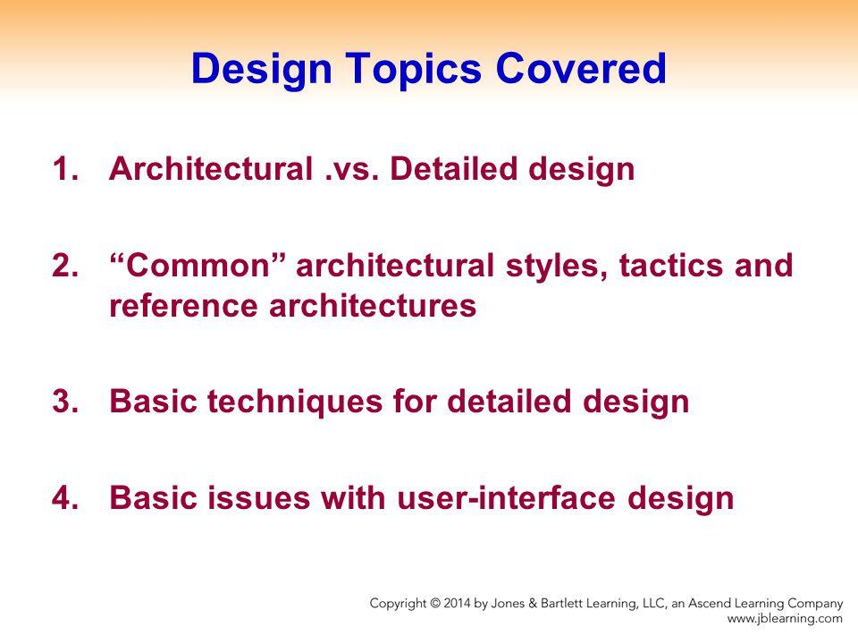 Design Topics Covered 1.Architectural.vs.