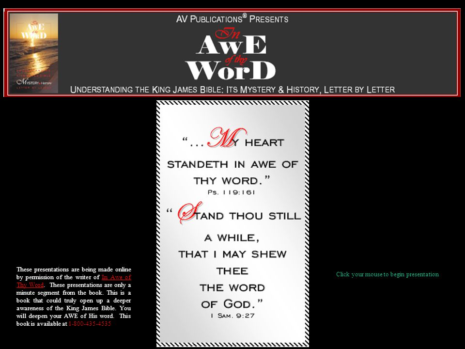 These presentations are being made online by permission of the writer of In Awe of Thy Word. These presentations are only a minute segment from the bo