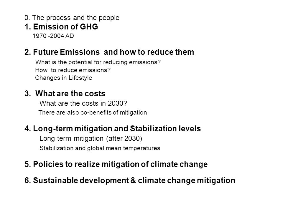 0. The process and the people 1. Emission of GHG 1970 -2004 AD 2.
