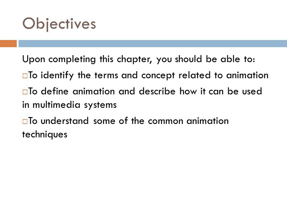 CGMB 324: MULTIMEDIA SYSTEM DESIGN Chapter 06: Multimedia Element IV - Animation
