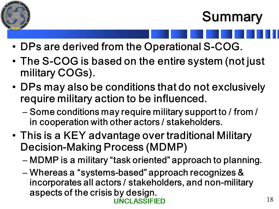 UNCLASSIFIED 18 Summary DPs are derived from the Operational S-COG.