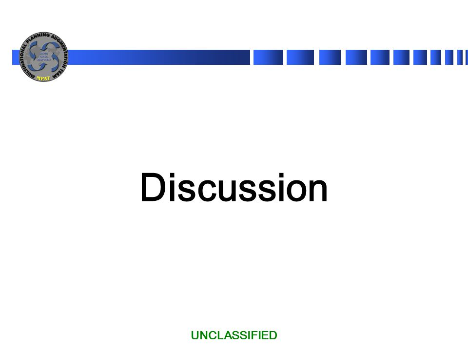 Discussion UNCLASSIFIED