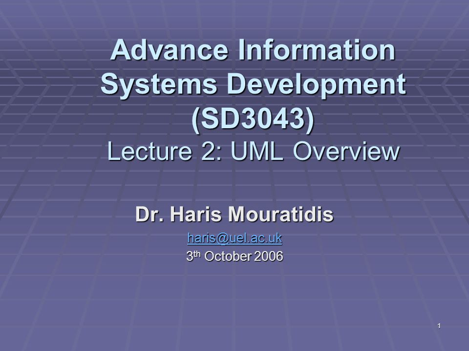 1 Advance Information Systems Development (SD3043) Lecture 2: UML Overview Dr.