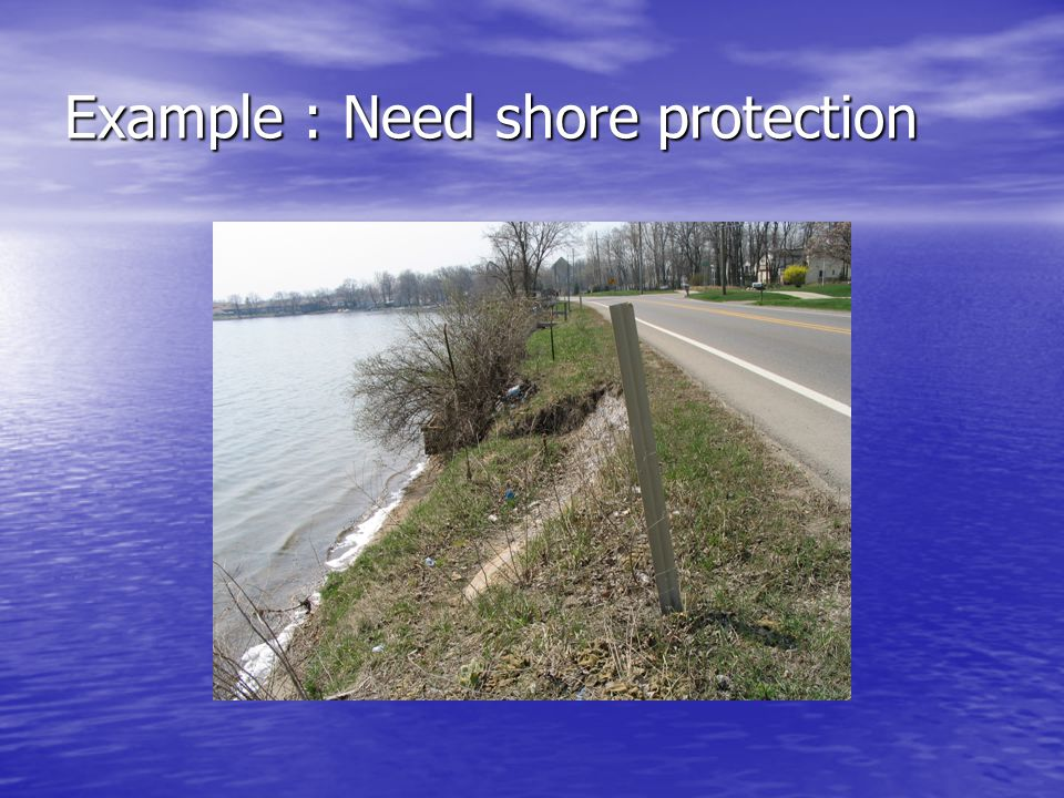 Example : Need shore protection