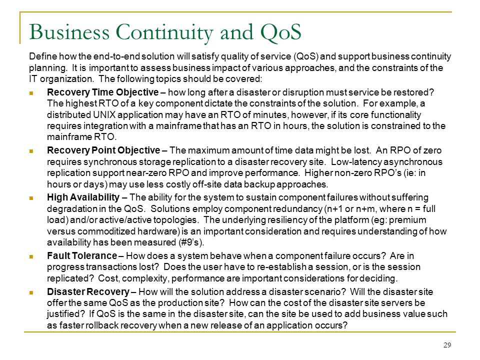 Business Continuity and QoS Define how the end-to-end solution will satisfy quality of service (QoS) and support business continuity planning. It is i