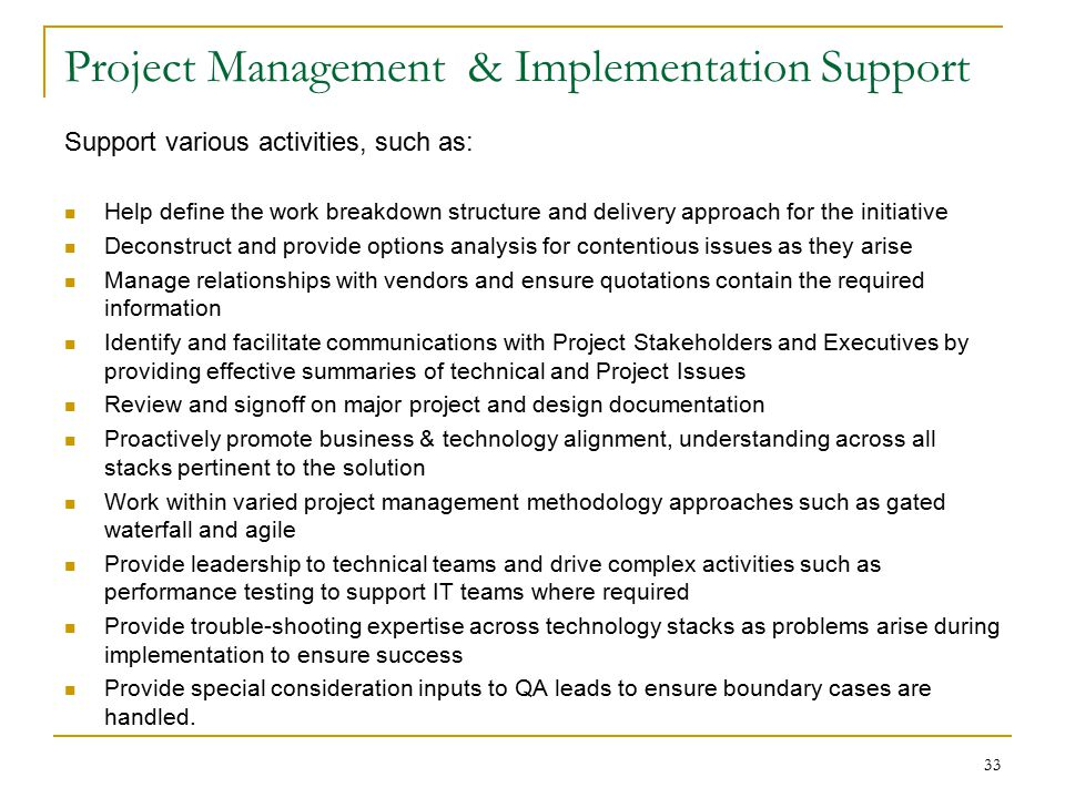 Project Management & Implementation Support Support various activities, such as: Help define the work breakdown structure and delivery approach for th