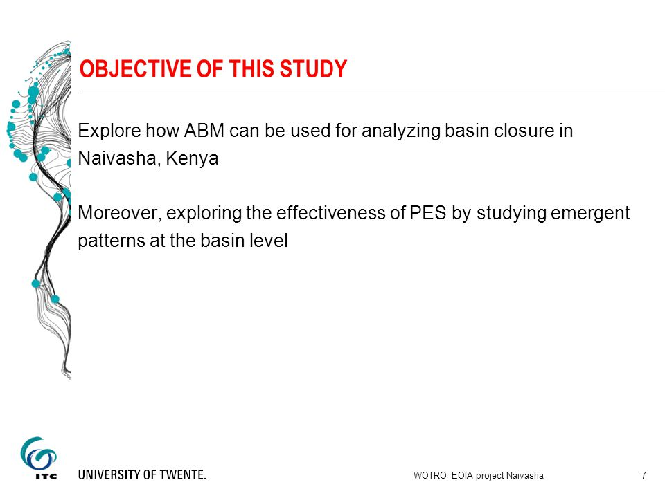 OBJECTIVE OF THIS STUDY Explore how ABM can be used for analyzing basin closure in Naivasha, Kenya Moreover, exploring the effectiveness of PES by studying emergent patterns at the basin level WOTRO EOIA project Naivasha 7