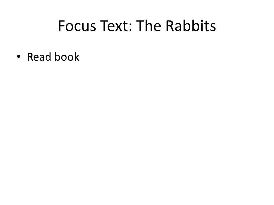 Focus Text: The Rabbits Read book