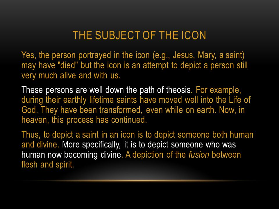 This theological facet of icons is why Orthodox icons are so stylized.