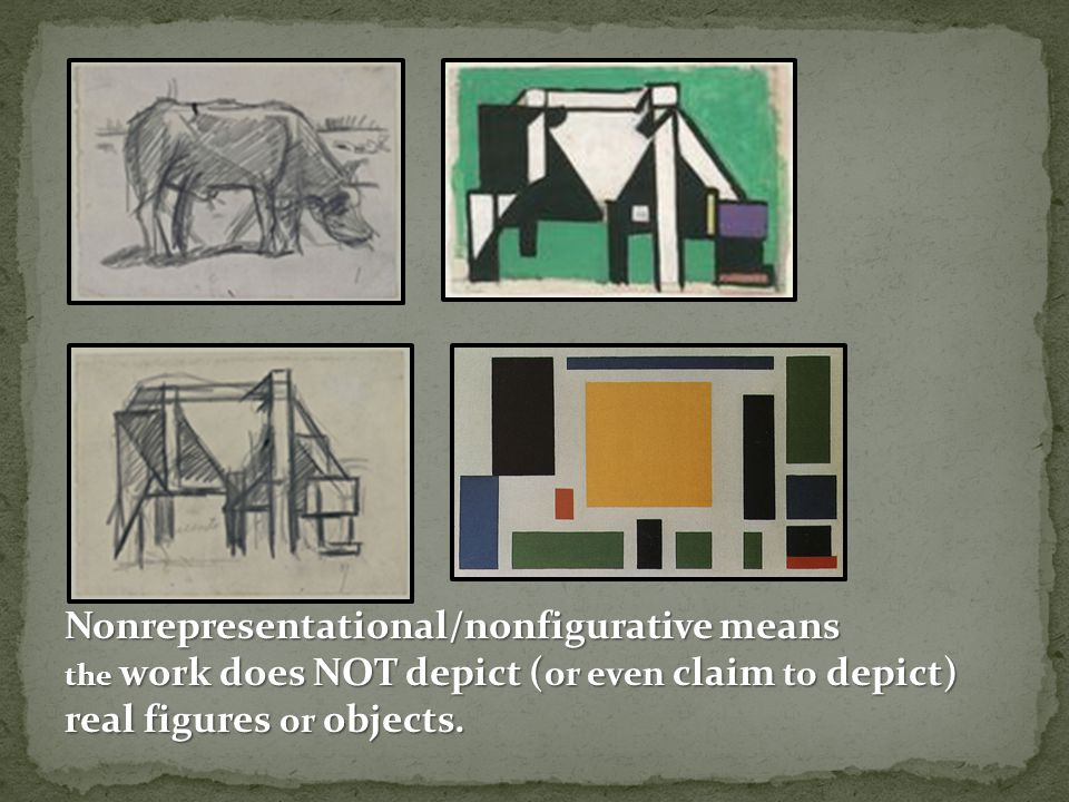 Nonrepresentational/nonfigurative means the work does NOT depict ( or even claim to depict) real figures or objects.