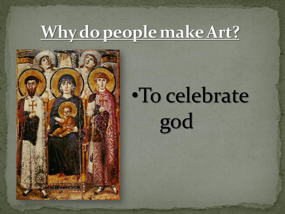 To celebrate god To celebrate god