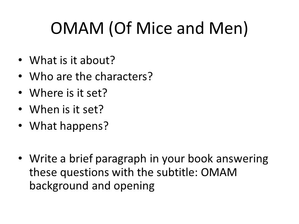 OMAM (Of Mice and Men) What is it about. Who are the characters.