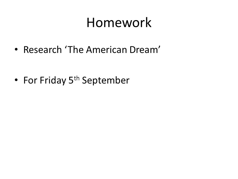 Homework Research 'The American Dream' For Friday 5 th September