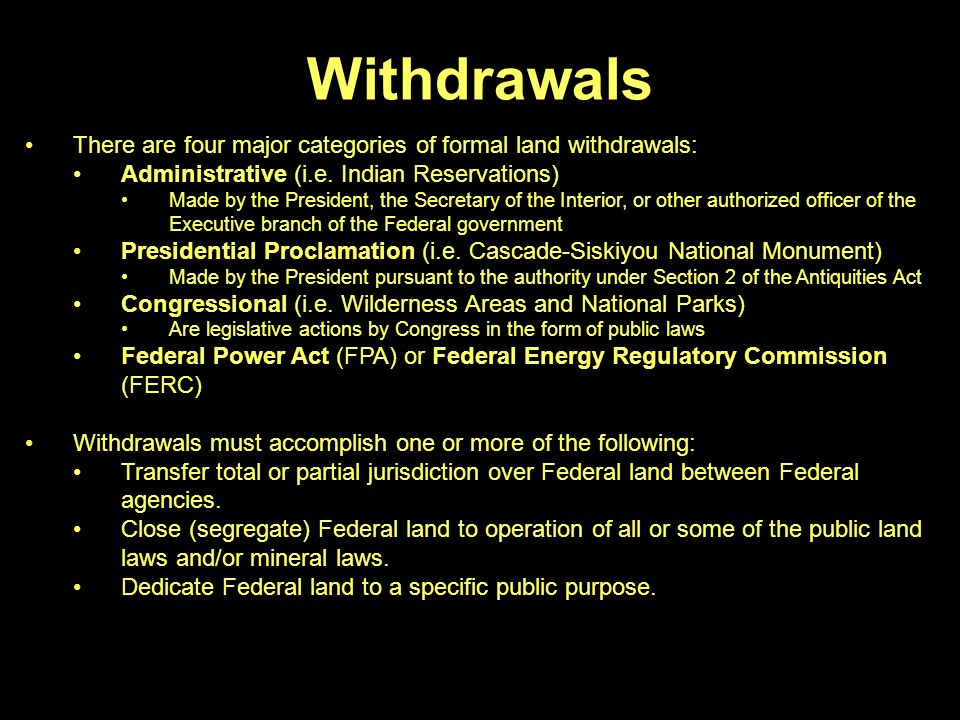 Withdrawals There are four major categories of formal land withdrawals: Administrative (i.e.