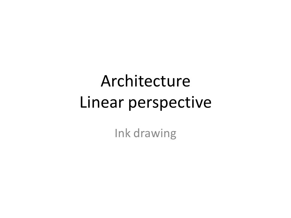 Architecture Linear perspective Ink drawing