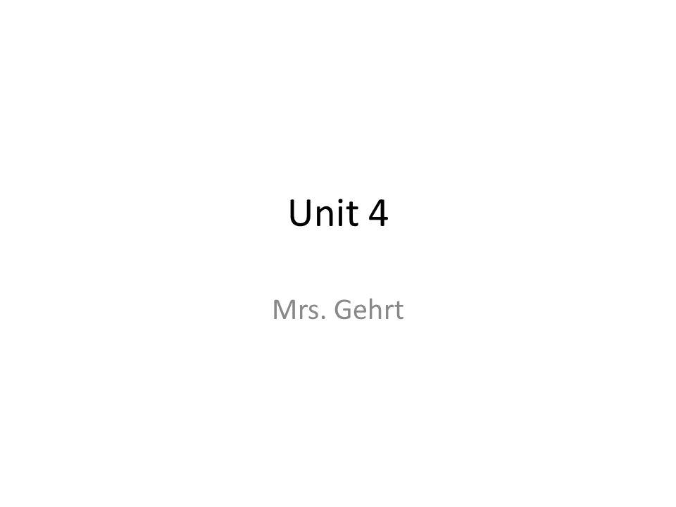 Unit 4 Mrs. Gehrt