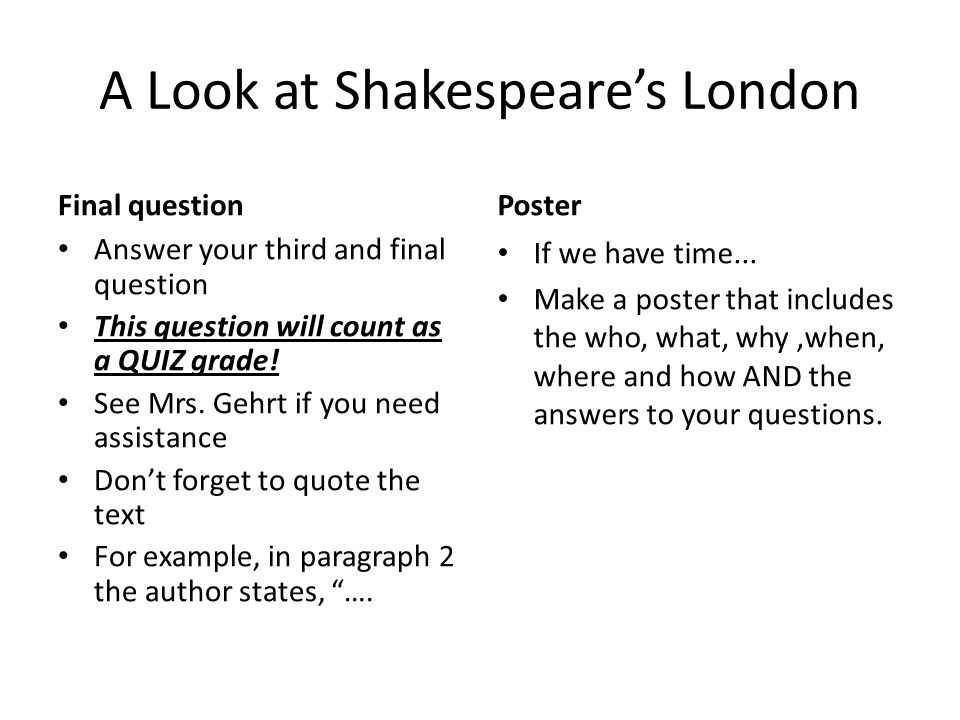 A Look at Shakespeare's London Final question Answer your third and final question This question will count as a QUIZ grade.