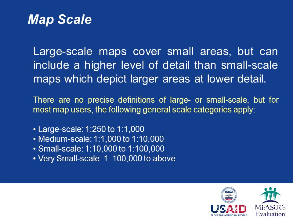 Large-scale maps cover small areas, but can include a higher level of detail than small-scale maps which depict larger areas at lower detail.