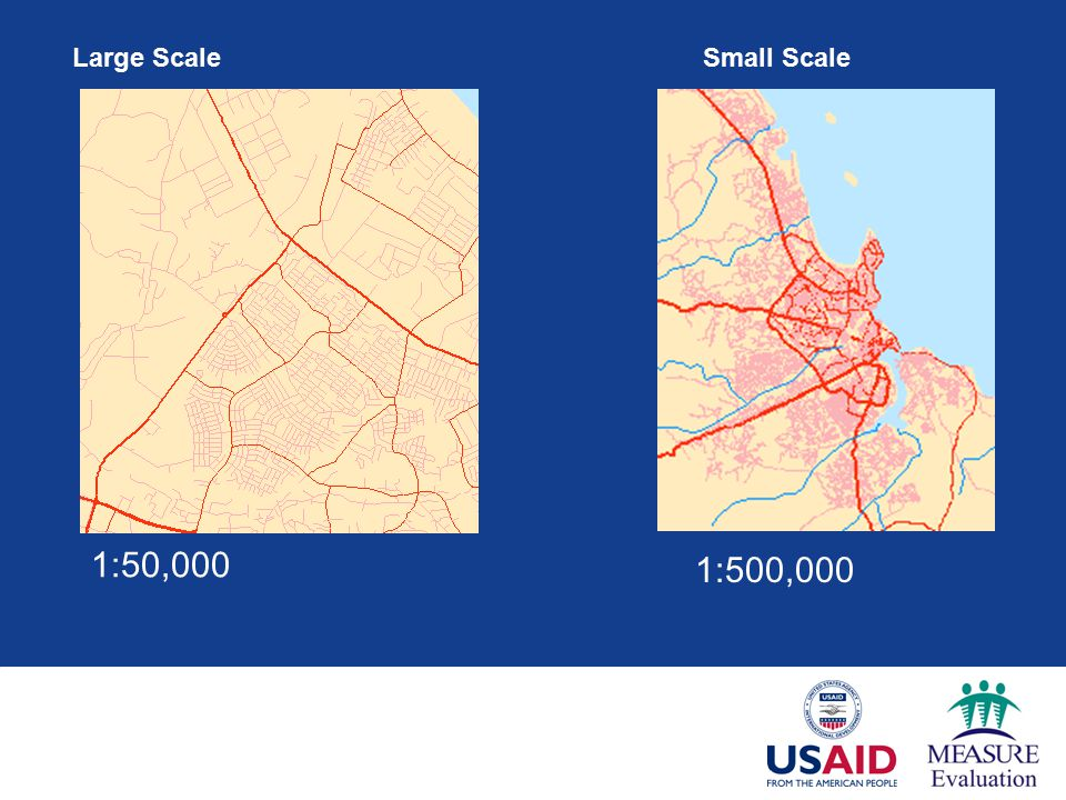 Small ScaleLarge Scale 1:500,000 1:50,000