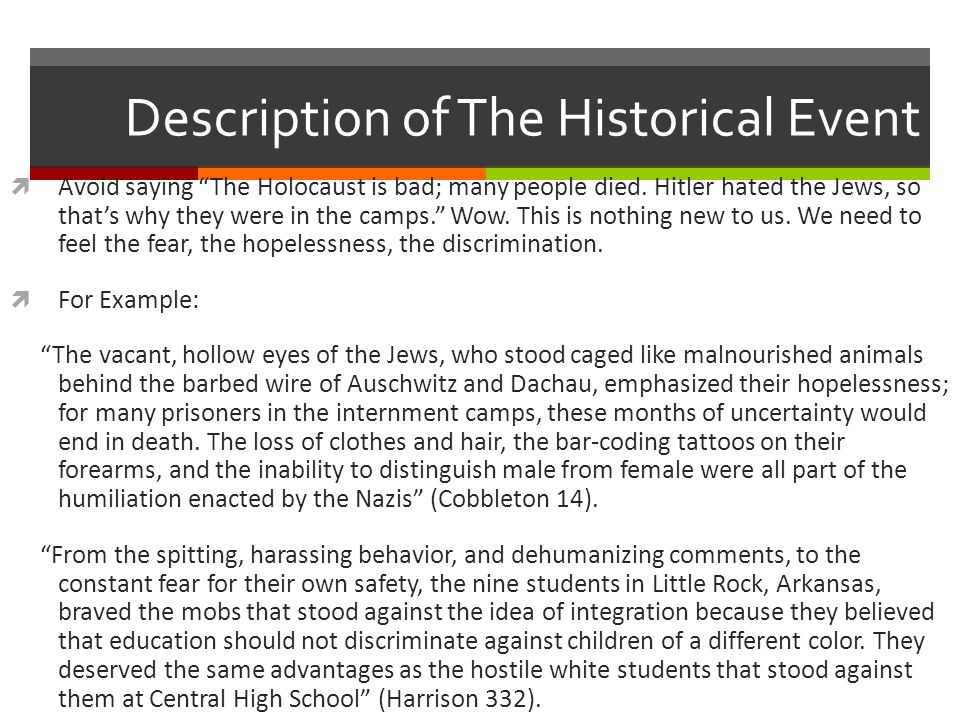 Description of The Historical Event  Avoid saying The Holocaust is bad; many people died.