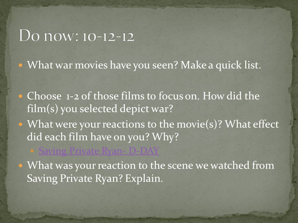 What war movies have you seen. Make a quick list.
