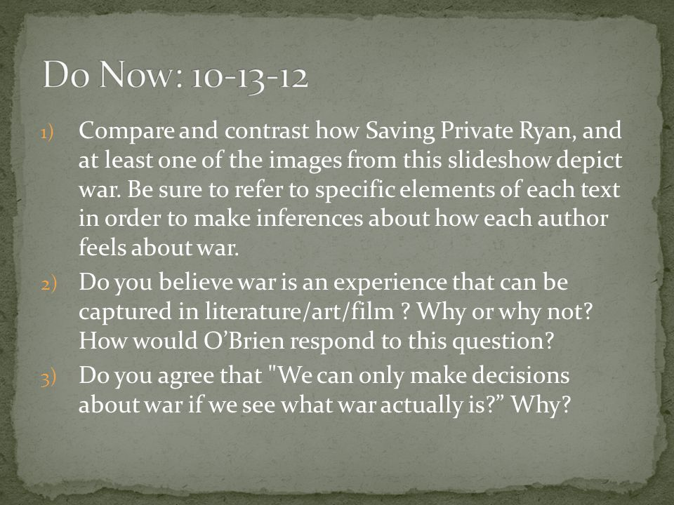 1) Compare and contrast how Saving Private Ryan, and at least one of the images from this slideshow depict war.