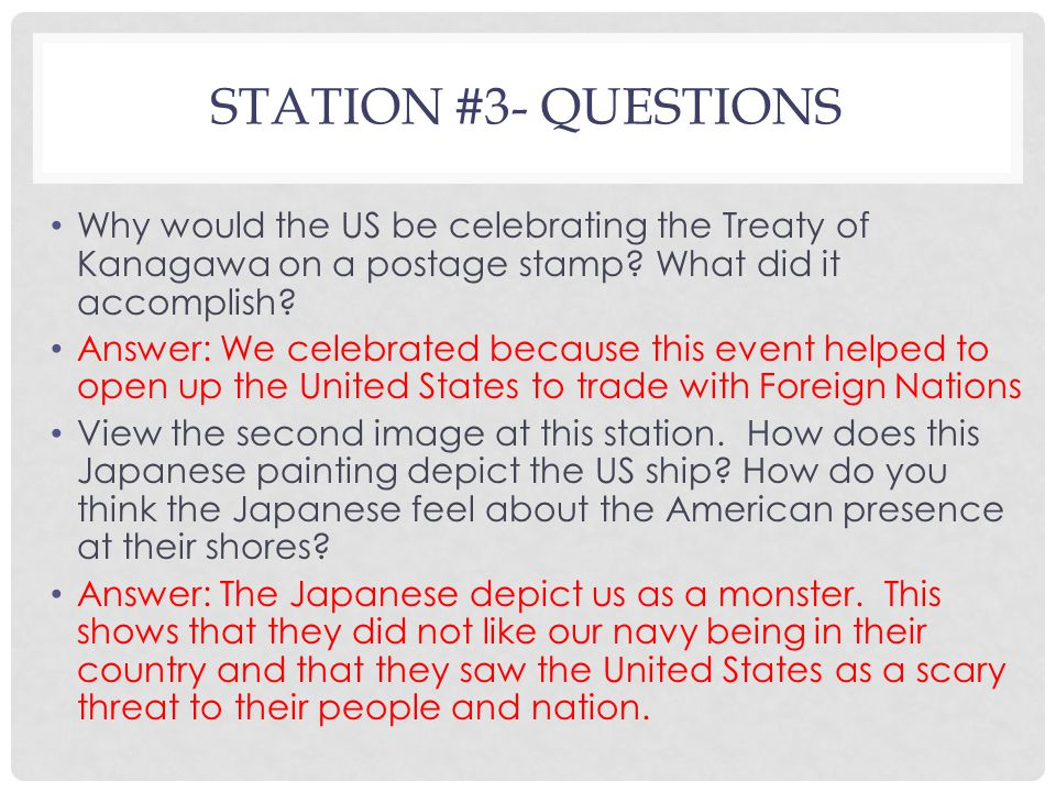 STATION #3- QUESTIONS Why would the US be celebrating the Treaty of Kanagawa on a postage stamp.