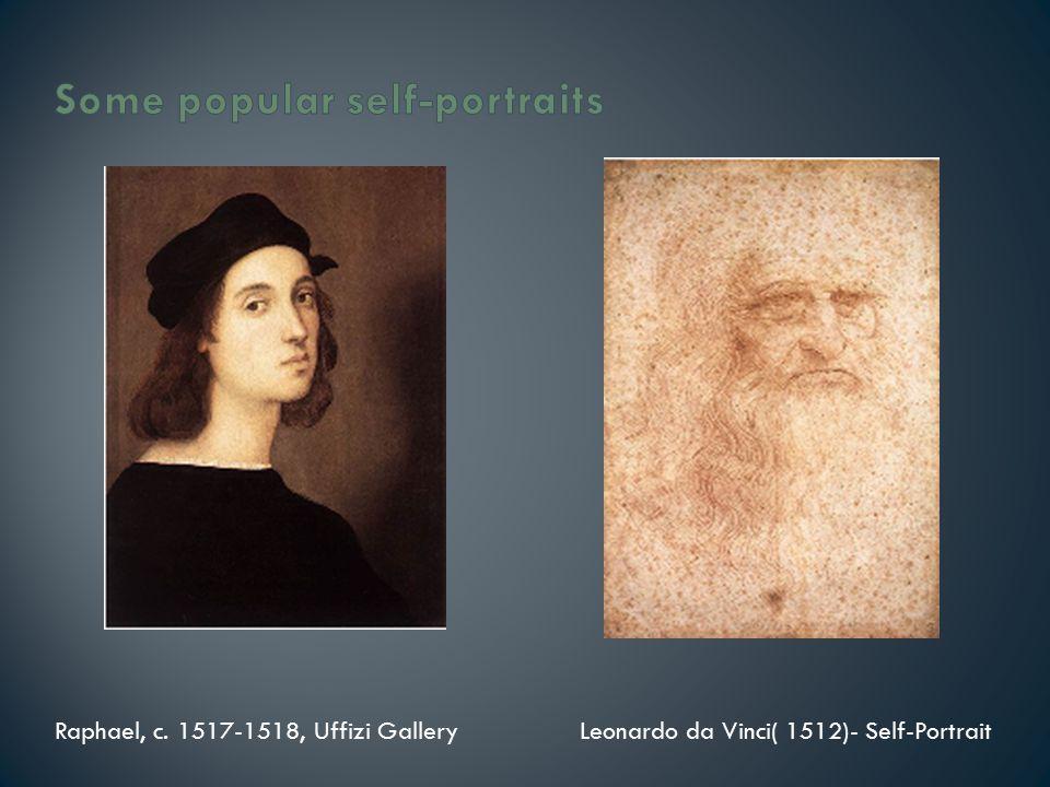 Raphael, c. 1517-1518, Uffizi GalleryLeonardo da Vinci( 1512)- Self-Portrait