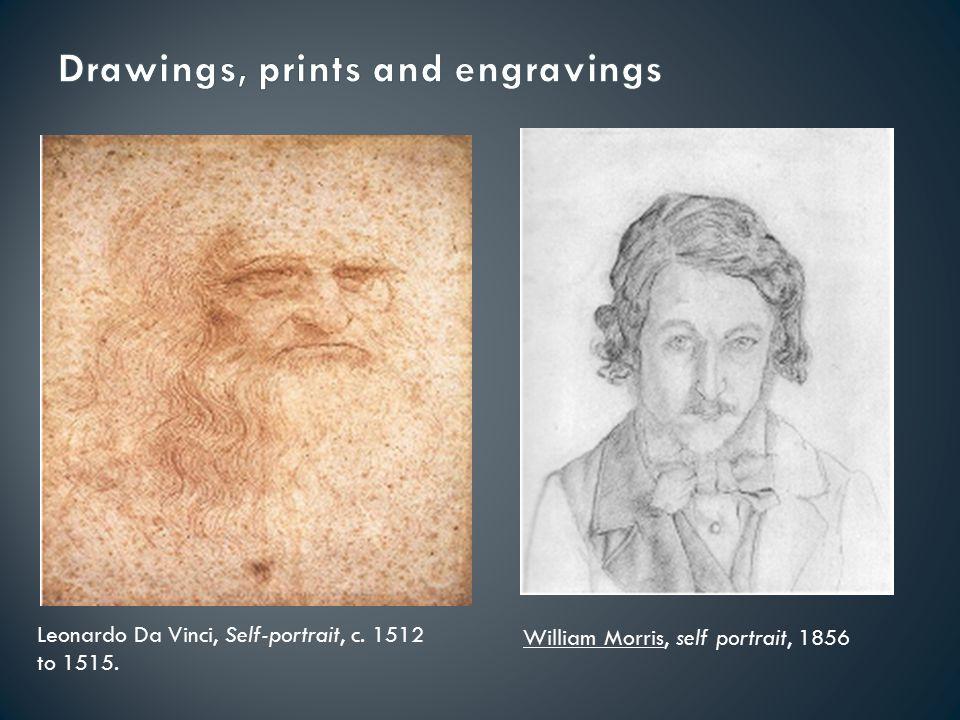 Leonardo Da Vinci, Self-portrait, c. 1512 to 1515. William Morris, self portrait, 1856