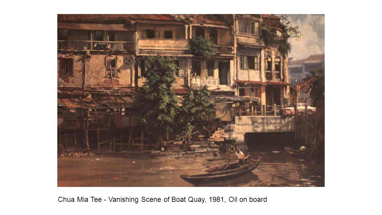 Chua Mia Tee - Vanishing Scene of Boat Quay, 1981, Oil on board