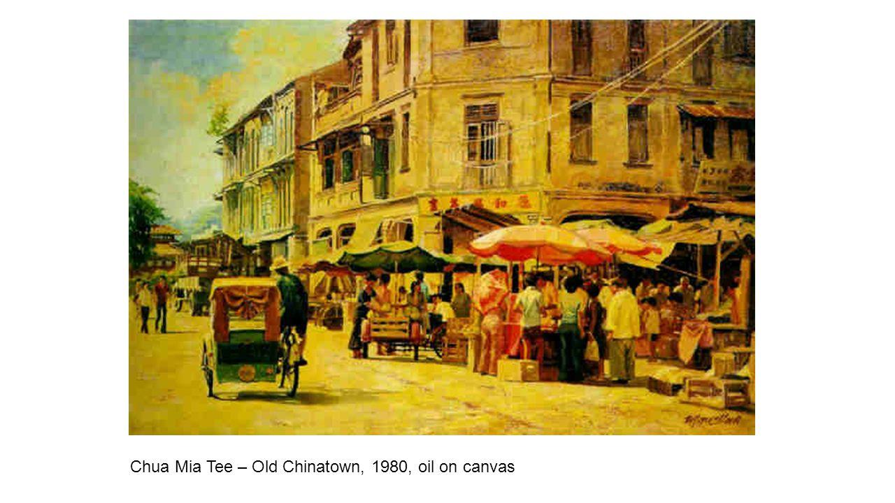 Chua Mia Tee – Old Chinatown, 1980, oil on canvas